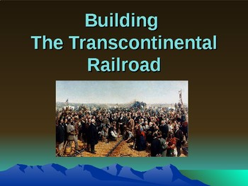 Western Expansion in the United States - Building the Tran