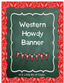 Western Howdy Banner Classroom Decorations