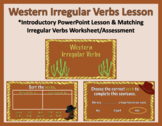 Western Irregular Verbs Lesson: PowerPoint & Worksheet