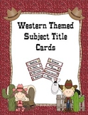 Western Theme Subject Signs