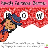 Western Theme Classroom Decor Banner Howdy Partners