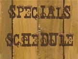 Western Themed Specials Schedule