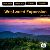 Westward Expansion: Lewis and Clark, Louisiana Purchase, Gold Rush, Oregon Trail