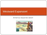 Westward Expansion! A PowerPoint Presentation