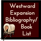 Westward Expansion: Annotated Bibliography / Book List