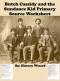 Westward Expansion: Butch Cassidy and the Sundance Kid Primary Source Worksheet