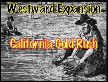 Westward Expansion: California Gold Rush