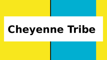 Westward Expansion Cheyenne Tribe - PPT-