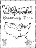 Westward Expansion Coloring Book worksheets.  Preschool-2n