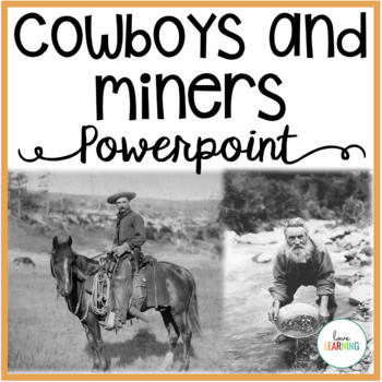 Westward Expansion - Cowboys and Miners {with Scaffolded Notes}