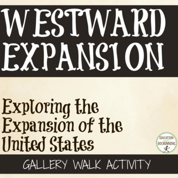 Westward Expansion Gallery Walk Activity for US History