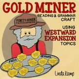 Westward Expansion Gold Rush Reading, Writing, Grammar Craft