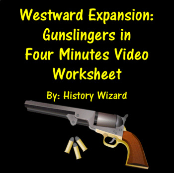 Westward Expansion: Gunslingers in Four Minutes Video Worksheet