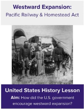 Westward Expansion (Homestead and Pacific Railway Act)
