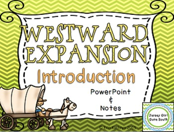 Westward Expansion Introduction PowerPoint and Note Set