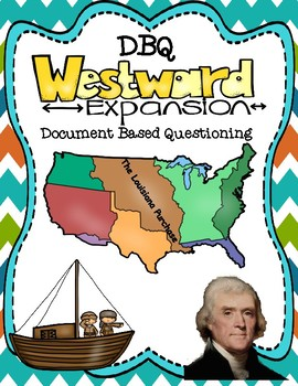 Westward Expansion & Jefferson's Impact DBQ (Document Base