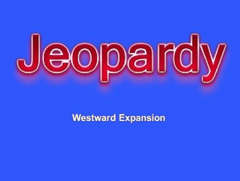 Westward Expansion Jeopardy Game