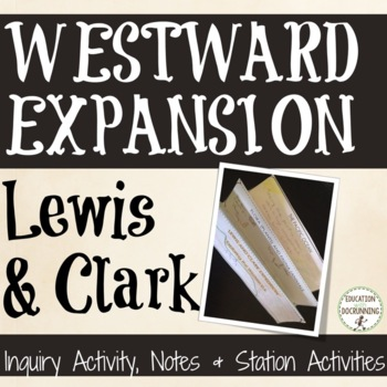 Lewis and Clark Inquiry, Notes and Center Activity (Westward Expansion)