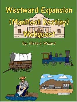 Westward Expansion (Manifest Destiny) Webquest