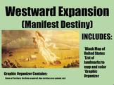 Westward Expansion (Manifest Destiny) Map/Graphic Organizer