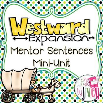 Westward Expansion Mentor Sentences & Interactive Activities Mini-Unit (4-6)