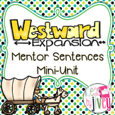 Westward Expansion Mentor Sentences & Interactive Activities Mini-Unit (4-6)