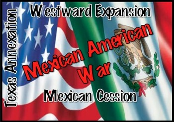 Westward Expansion: Mexican American War