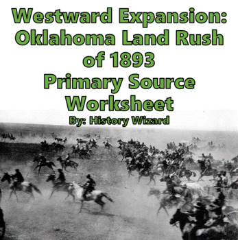 Westward Expansion: Oklahoma Land Rush of 1893 Primary Source Worksheet