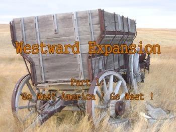 Westward Expansion Part 1 : Go West America, Go West !