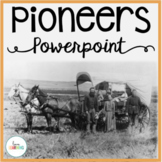 Westward Expansion: Pioneers PowerPoint (with Guided Notes)