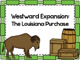 Westward Expansion: Louisiana Purchase Presentation TN SS 4.47