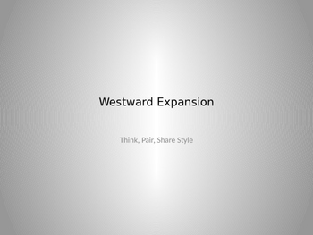 Westward Expansion Powerpoint: Think Pair Share Style