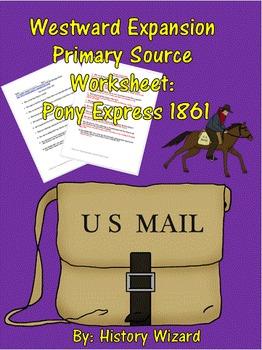 Westward Expansion Primary Source Worksheet: Pony Express 1861