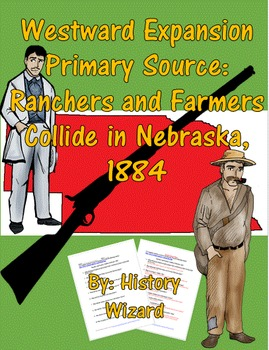 Westward Expansion Primary Source:Ranchers and Farmers Collide in Nebraska, 1884