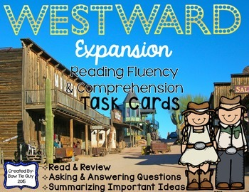 Westward Expansion Reading Comprehension & Fluency Task Cards