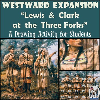 """Westward Expansion - Recreating the """"Lewis & Clark at the Three Forks"""" Painting"""