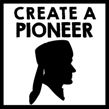 Westward Expansion Social Studies Mini-Project: Create a Pioneer