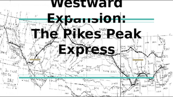 Westward Expansion:The Pikes Peak Express Powerpoint