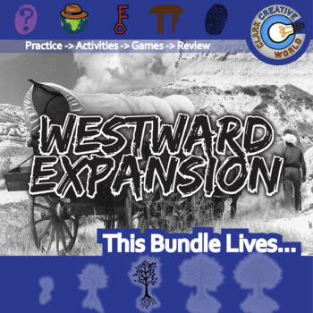 Westward Expansion -- U.S. History Curriculum Unit Bundle
