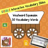 Westward Expansion Vocabulary - Paperless - Digital Google Lesson