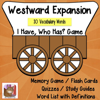 Westward Expansion - Vocabulary - I have, Who Has?, Memory Game, & Quizzes