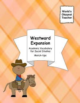 Westward Expansion Vocabulary Match Up