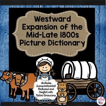 Westward Expansion in the Late 1800s Vocabulary Picture Di