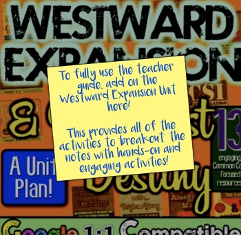 Westward Expansion and Manifest Destiny Guided Unit PowerPoint!