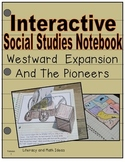 Westward Expansion and the Pioneers Interactive Notebook