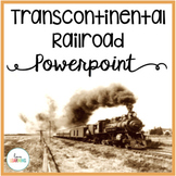 Distance Learning: Transcontinental Railroad PowerPoint (with Guided Notes)