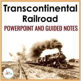 Westward Expansion: Transcontinental Railroad PowerPoint (