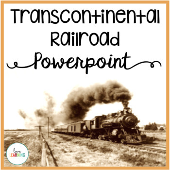 Westward Expansion - Transcontinental Railroad {with Scaff