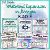 Westward Expansion in Georgia GSE SS8H4 BUNDLE  Elements a-e