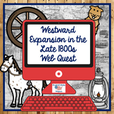 Westward Expansion in the Late 1800s Webquest